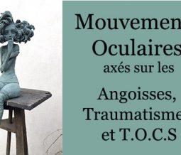 Mouvements Oculaires axés sur les Angoisses, Traumatismes et TOC dans le 04 Alpes de Hautes-Provence à Digne-les-Bains